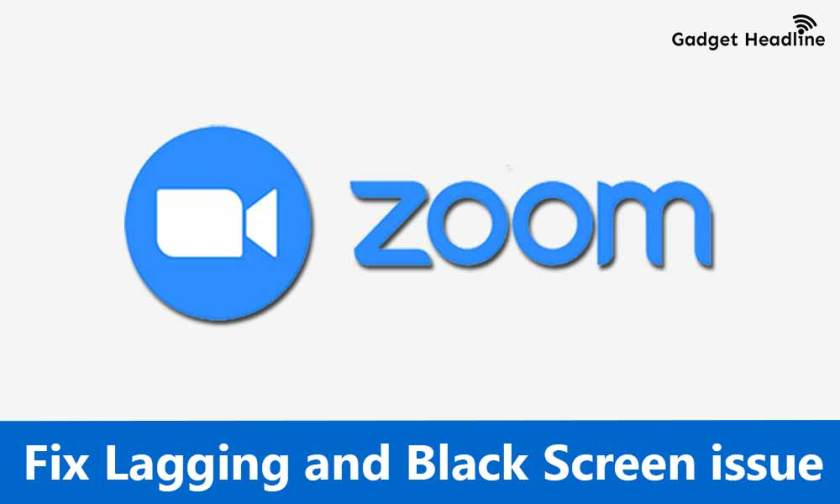 Guide to fix Lagging and Black Screen issue in Zoom