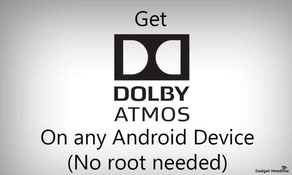 Guide to Install Dolby Atmos on any Android devices (No Root)