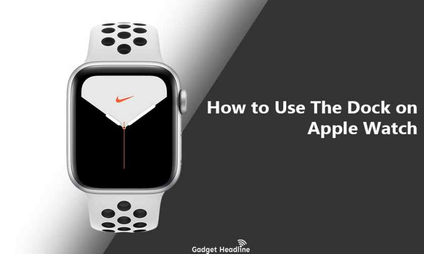 How to Use The Dock on Apple Watch