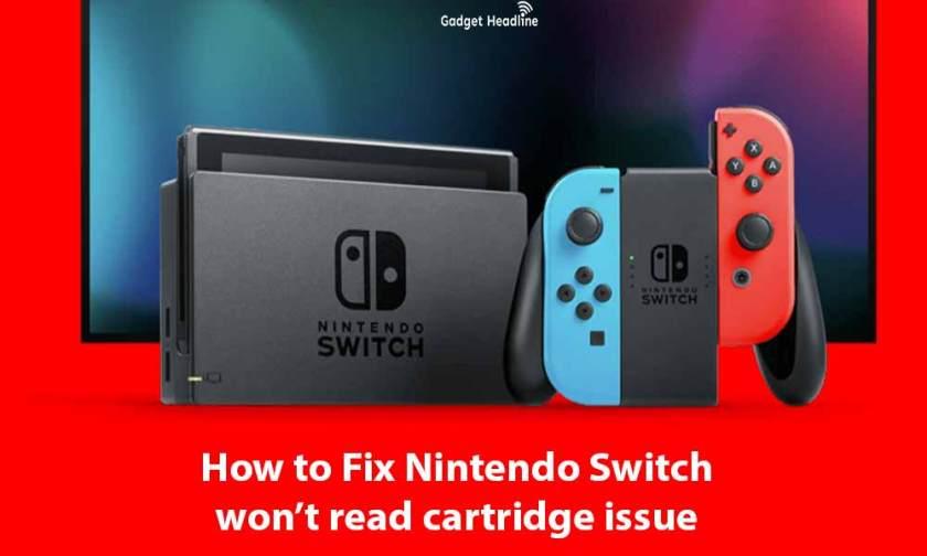 Fix Nintendo Switch won't read cartridge (Insert the game card error)