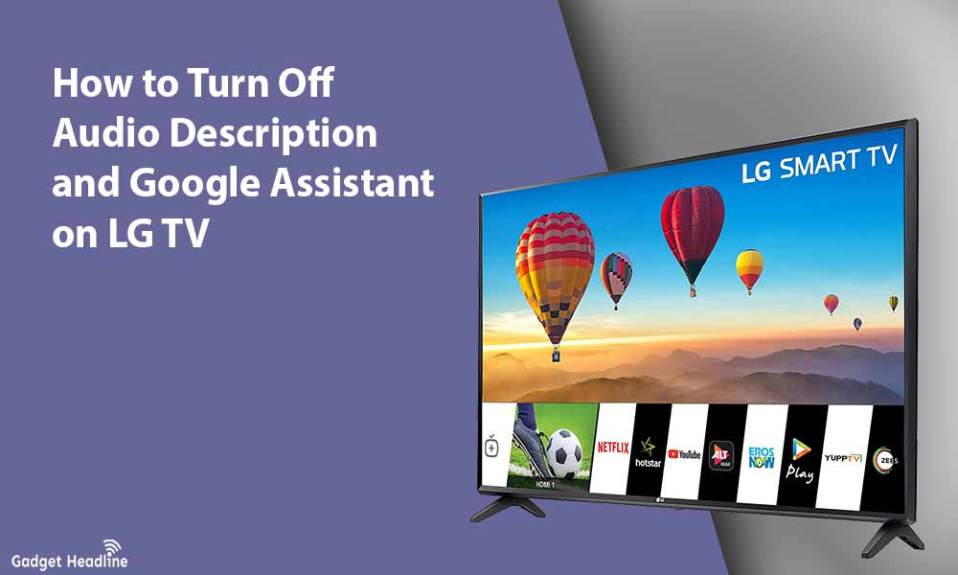 How to Turn Off Audio Description and Google Assistant on LG TV