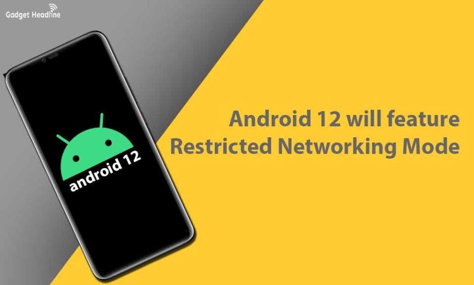 Android 12 will feature Restricted Networking Mode