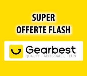 Super offerte Gearbest vendite flash sconto sconti | GadgetLand.it