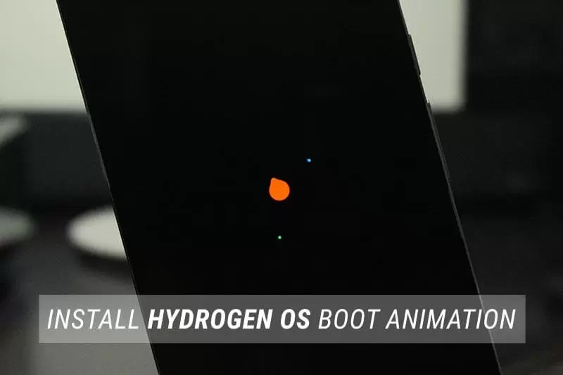 How to Install H2OS OnePlus 5 Boot Animation on Any Android Device