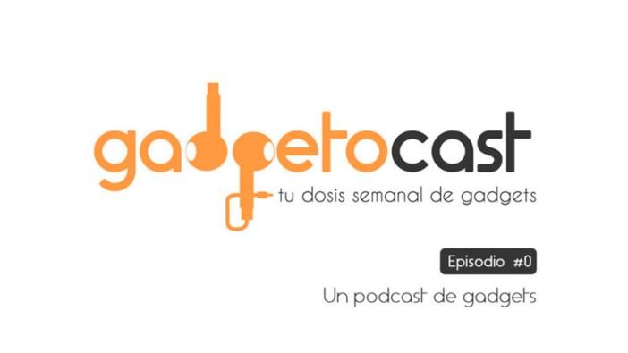 #0 – ¿Un podcast de Gadgets?
