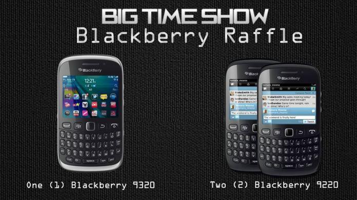 Big Time Show Blackberry Raffle