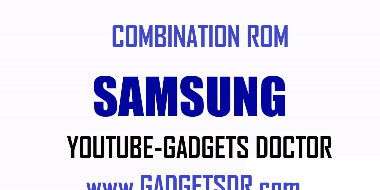 Combination Rom For Samsung S8 Plus SM-G955F/FD – Combination Rom