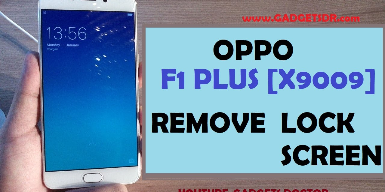 Oppo F1 Plus X9009 Remove Lock Screen (Without full Flashing)