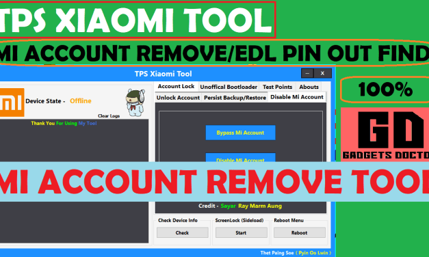 New Xiaomi Mi Account Remove Tool | TPS Xiaomi Tool – 2017