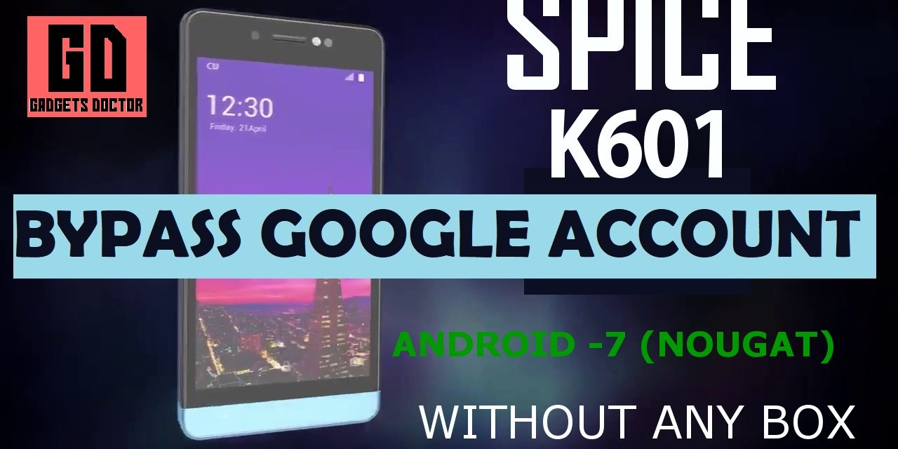 Spice K601 FRP Google Account Bypass -2017 Android- 7 (Very Easy)