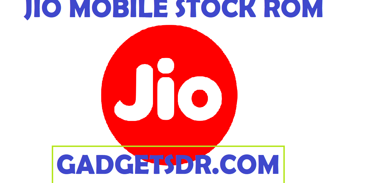 Jio F101K Stock Rom – Flash File (Firmware) (Free)
