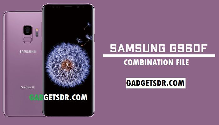 Samsung SM-G960F Combination File (Firmware ROM)