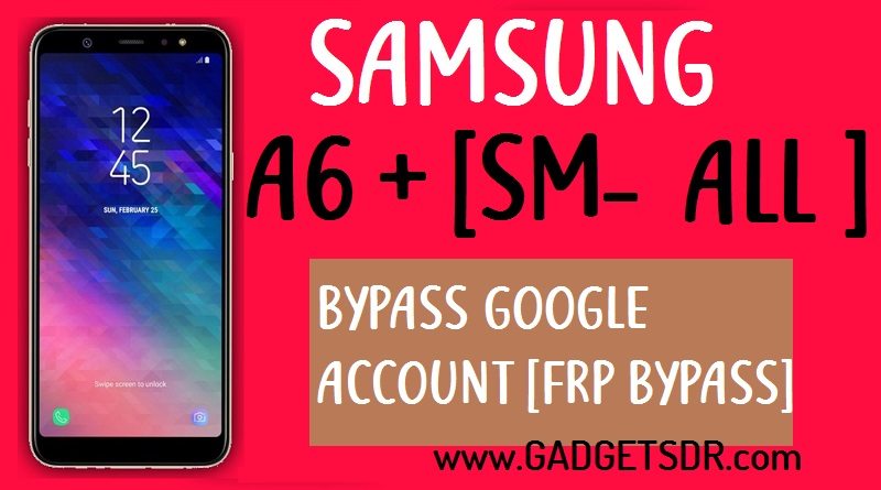 Bypass FRP Samsung Galaxy A6 Plus (SM-A605)- Android -8.0