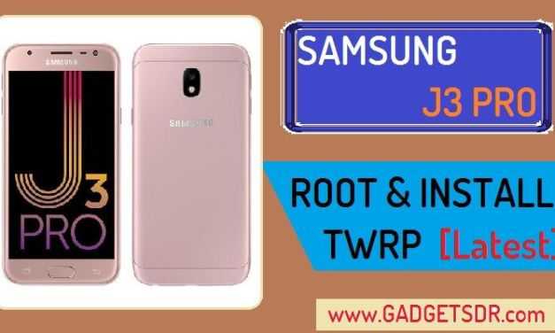 How to Root and Install TWRP Samsung Galaxy J3 Pro – All