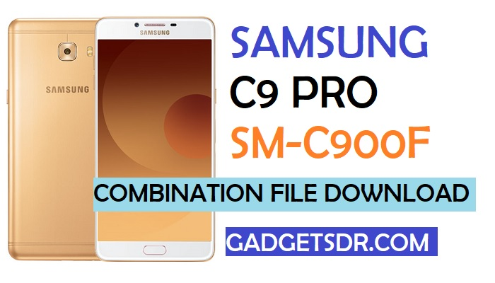 Samsung C9 Pro SM-C900F Combination File (Combination Firmware Rom)