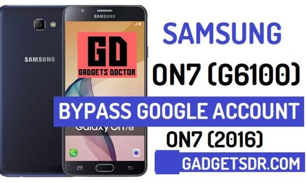 Bypass Google FRP Samsung On7 (SM-G6100)