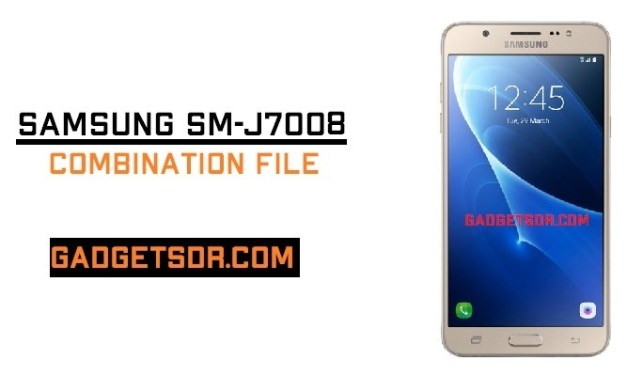 Samsung SM-J7008 Combination File (Firmware ROM) Latest