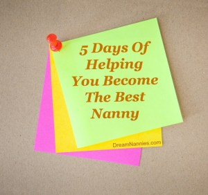 5 Days Of Helping You Become The Best Nanny