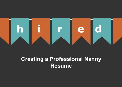 how to create a professional nanny resume