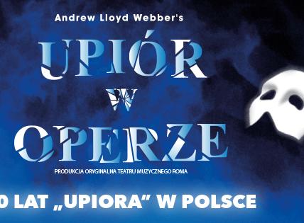 Upiór w Operze 10 lat w Polsce; źródło: kulturalnemedia.pl