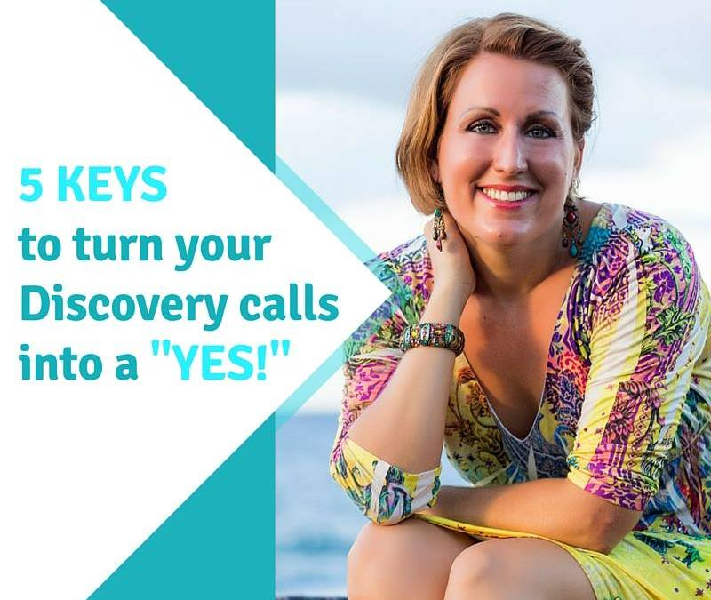 5 keys to turn your Discovery calls into a YES! Without sounding like a car salesman!