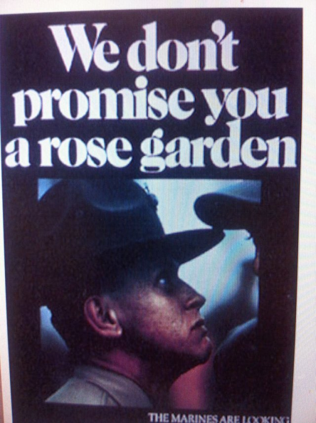 "The Marines Recruitment Sign ""We Don't Promise You A Rose Garden"""