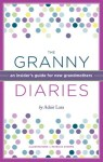 The Granny Diaries: A Guide for Grandmothers
