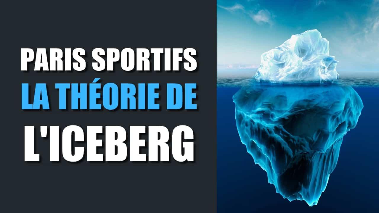 Paris sportifs La théorie de l'iceberg