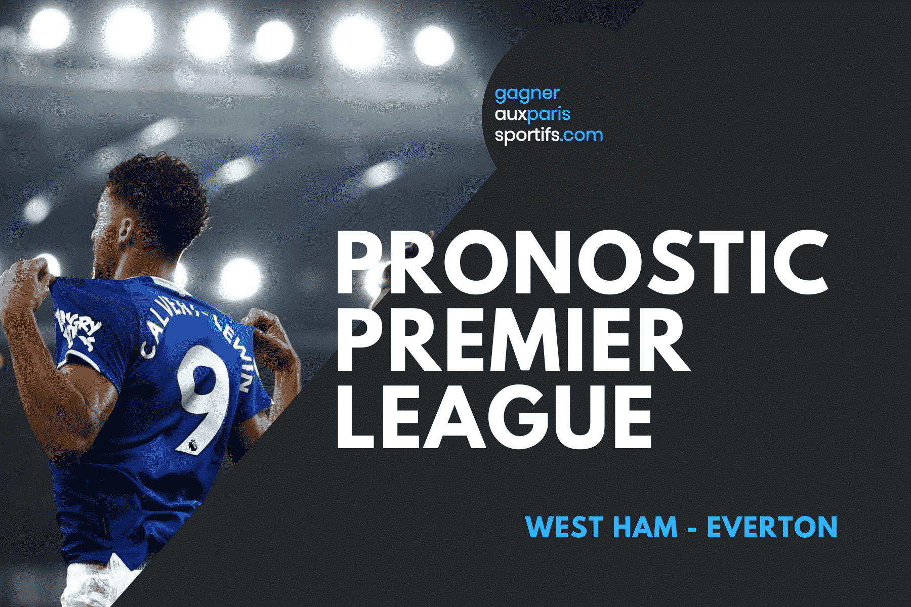 PRONOSTIC West Ham - Everton Premier League
