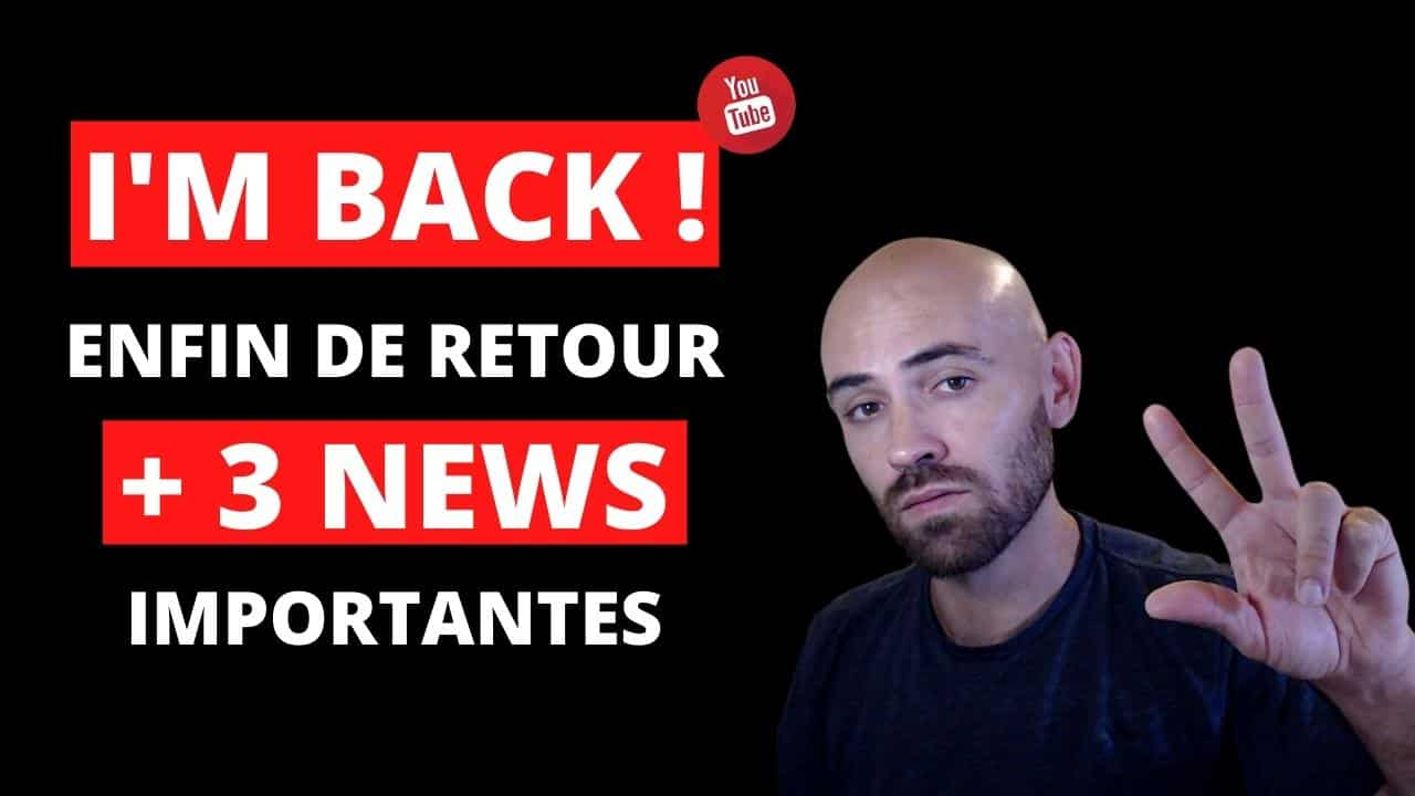 De retour sur Youtube + 3 news importantes_jpg