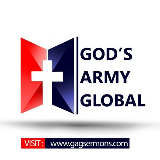 GAG SERMONS AUGUST ALERT – GOD'S ARMY GLOBAL