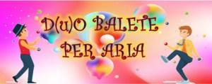 DUO BALETE PER ARIA