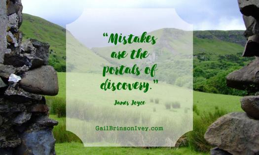 """Mistakes are the portals of discovery."" - James Joyce"