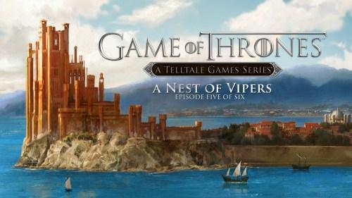 Game of Thrones: A Telltale Games Series 'A Nest of Vipers' tiene fecha y trailer de lanzamiento