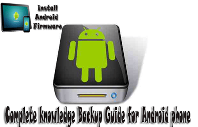 Complete knowledge Backup Guide for Android phone