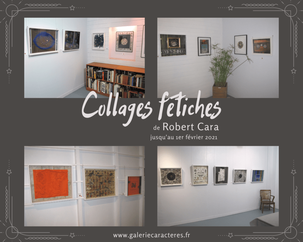 Exposition Robert Cara Collages fétiches