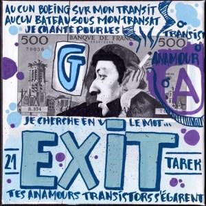 Exit- Tarek - Gainsbourg - Galerie JPHT - 0013