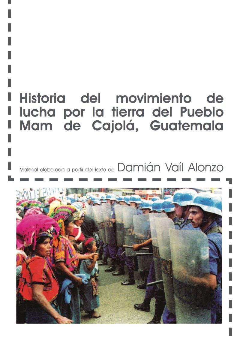 Historia del movimiento de lucha por la tierra del Pueblo Mam de Cajolá, Guatemala