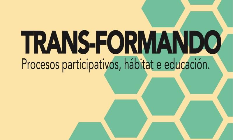 Aberta á inscripción para o curso Trans-Formando: procesos participativos, hábitat e educación