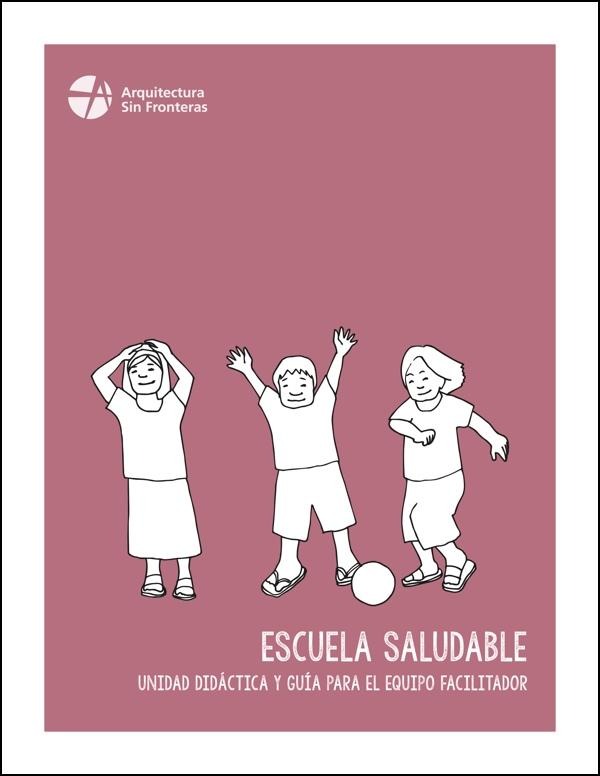 Escuela saludable: unidad didáctica y guía para el equipo facilitador