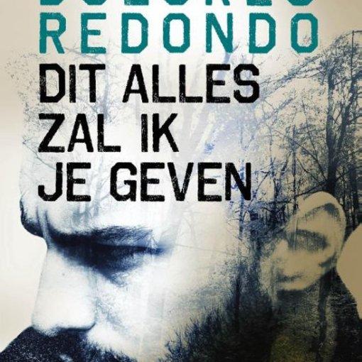 Dolores Redondo - Dit alles zal ik je geven (boek)