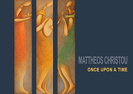 Mattheos Christou - Once Upon a Time - 2017