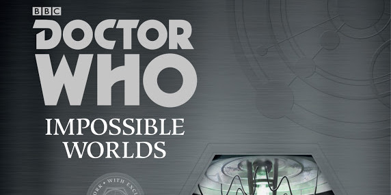 Doctor Who : Impossible Worlds