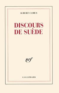 Albert Camus, Discours de Suède, Gallimard, 1958.