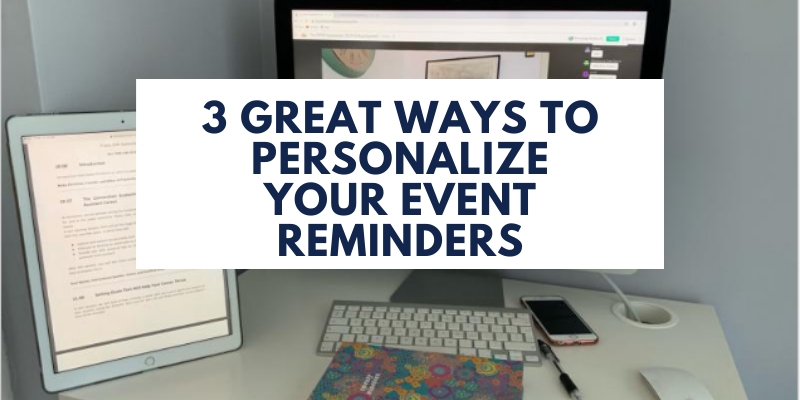 3 ways to personalize your event reminders