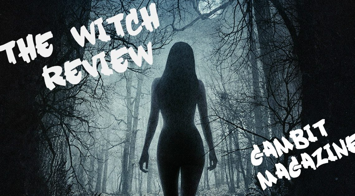 I Scream You Scream Podcast Ep 11 5 - The Witch Review - Gambit Magazine