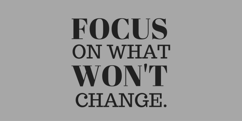focys on what won't change