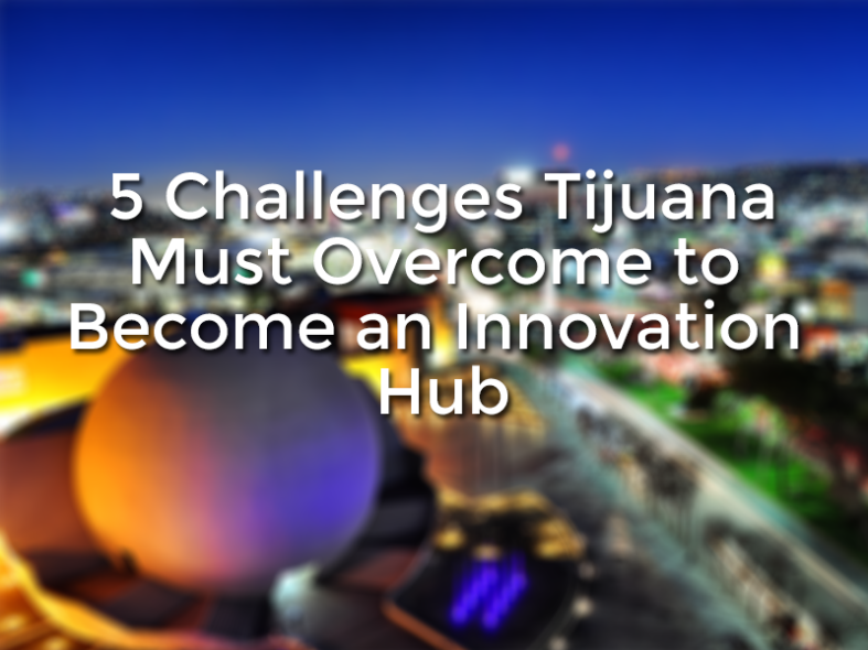 tijuana innovation ecosystem