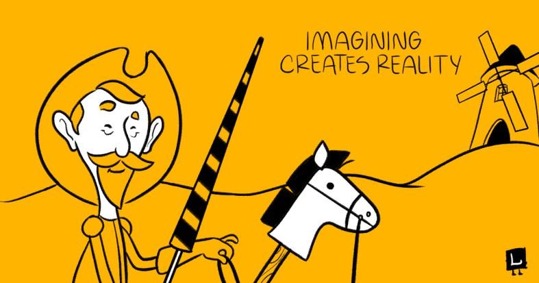 Imagining creates reality