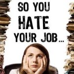 Why You Hate Your Job (And How To Fix It)
